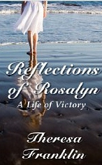 Reflections of Rosalyn by Theresa Franklin